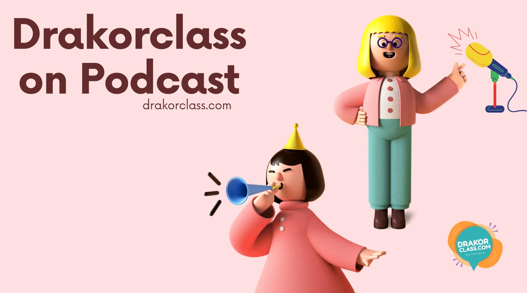 Podcast Drakorclass