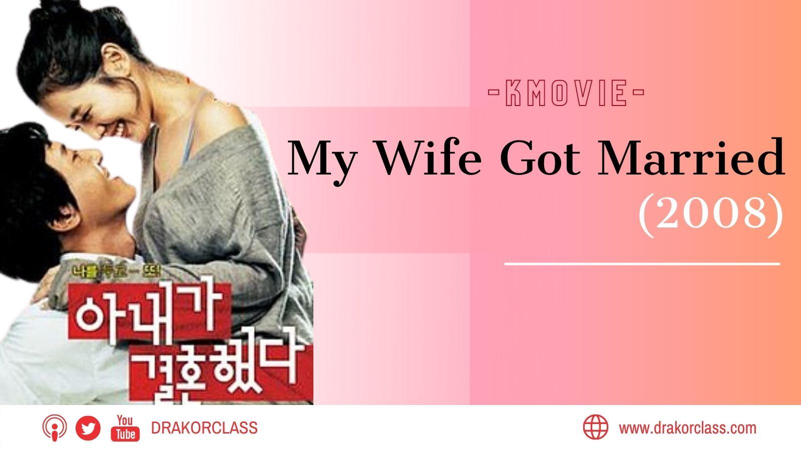 Review dan sinopsis Film My Wife Got Married (2008)